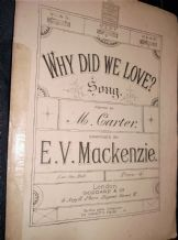 OLD ORIGINAL SHEET MUSIC WHY DID WE LOVE CARTER / EV MACKENZIE GODDARD CO 482